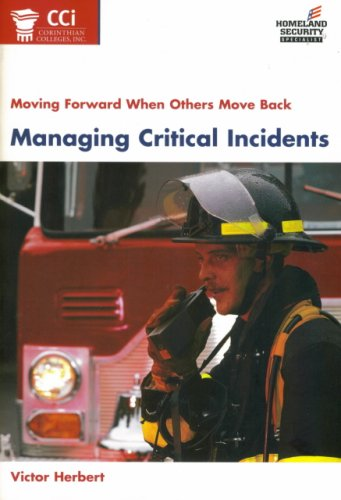 9780536822741: Managing Critical Incidents (Moving forward When Others Move Back, Homeland Securty Specialist)