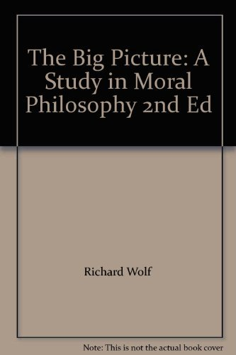 9780536824103: The Big Picture: A Study in Moral Philosophy 2nd Ed