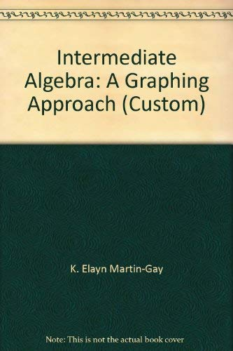 9780536831521: Intermediate Algebra: A Graphing Approach (Custom)