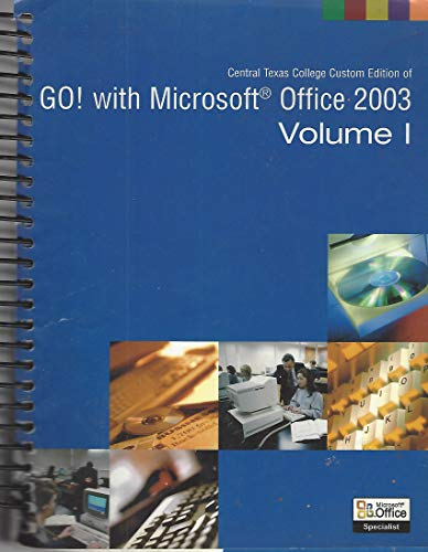9780536832177: Go! With Microsoft Office 2003 (Central Texas College Custom Edition, Volume 1)