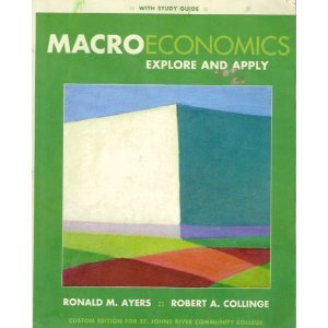9780536832702: Macroeconomics: Explore & Apply W/study Guide (Custom Edition for St. Johns River Communnity College)