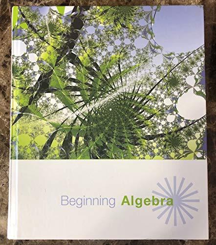 Beginning Algebra [PEARSON CUSTOM EDITION]: Margaret L. Lial,