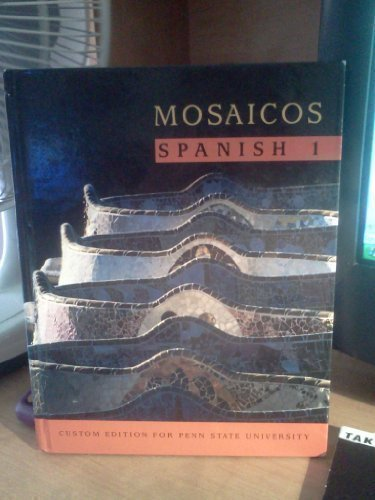 9780536836489: Mosaicos Spanish I (Mosaicos Spanish I- Custom Edition for Penn State University Spanish as a World Language) Edition: Third