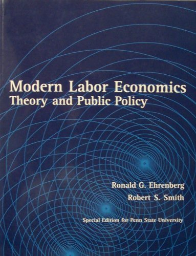 9780536840714: Modern Labor Economics: Theory and Public Policy (Special Edition for Penn State University)