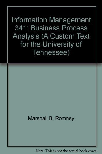 Information Management 341: Business Process Analysis (A: Marshall B. Romney