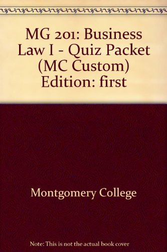 MG 201: Business Law I - Quiz: Montgomery College
