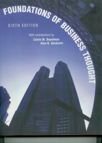 Foundations of Business Thought (6th Edition): Sandomir, Alan N.;