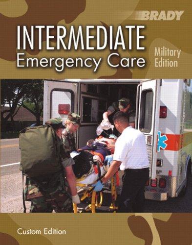9780536859105: Brady Intermediate Emergency Care Military Edition