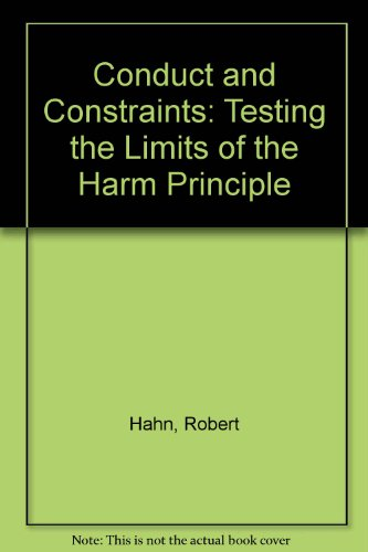 9780536859457: Conduct and Constraints: Testing the Limits of the Harm Principle