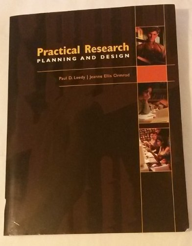 Practical Research Planning and Design: Leedy, Paul D.