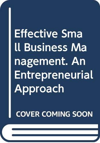 Effective Small Business Management. An Entrepreneurial Approach: Norman M. Scarborough