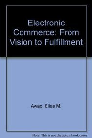 9780536862549: Electronic Commerce: From Vision to Fulfillment