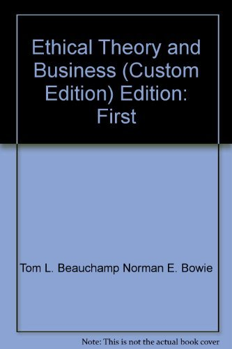 9780536862587: Ethical Theory and Business (Seventh Edition Custom)