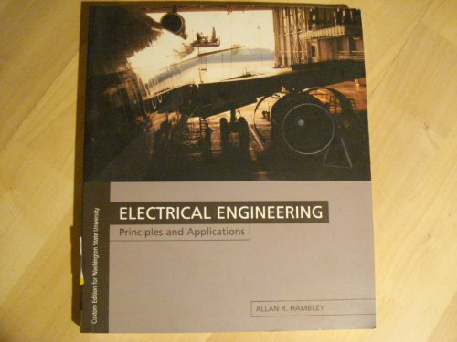 9780536864536: Electrical Engineering Principles and Applications (Custom Edition for Washington State University)