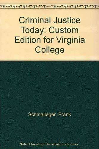 Criminal Justice Today: Custom Edition for Virginia: Frank Schmalleger