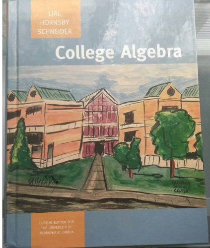 College Algebra (Custom Edition for The University: Margaret L. Lial,