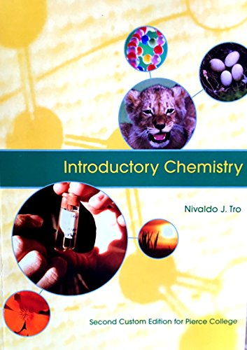 Introductory Chemistry - Second Custom Edition for: Tro, Nivaldo J.