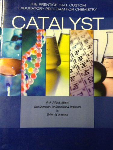 Catalyst. Laboratory Manual: Prof. John H. Nelson
