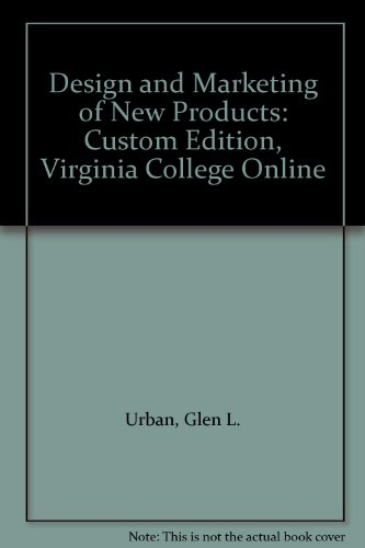 Design and Marketing of New Products: Custom Edition, Virginia College Online (0536903077) by Glen L. Urban; John R. Hauser
