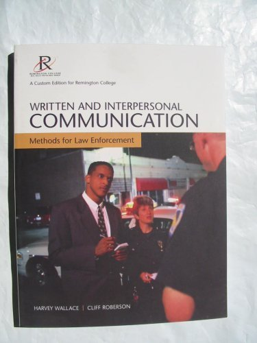 9780536905734: Written and Interpersonal Communication Methods for Law Enforcement (A Custom Edition For Remington College)