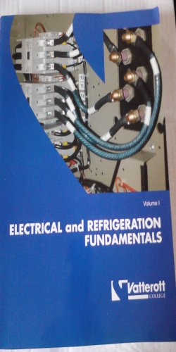 9780536906175: Electrical and Refrigeration Fundamentals Vol. 1 Vatterott College (taken from Refrigeration and air Conditioning: An Introduction to HVAC/R, Fourth Edition)