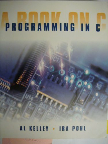 A Book On C Programming In C: Kelley, Al and