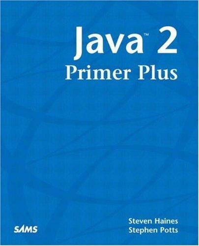 9780536912329: Java 2 Primer Plus by Haines, Steven, Potts, Stephen (2003) Paperback