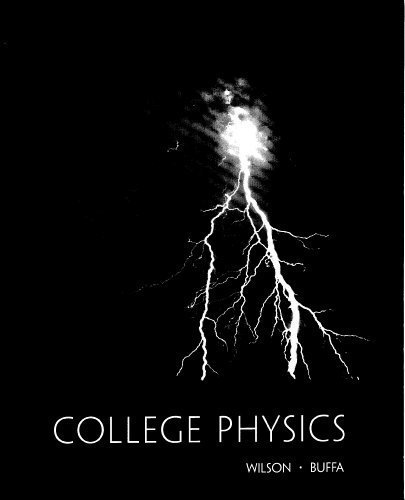 College Physics (Custom Edition) - Taken From: Anthony J Buffa,