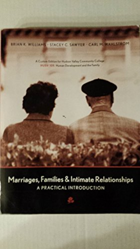 Marriages, Families & Intimate Relationships - A Practical Introduction - Custom Edition for ...