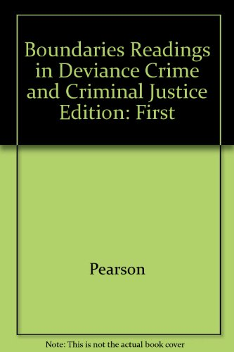 Boundaries Readings in Deviance, Crime and Criminal Justice: Pearson