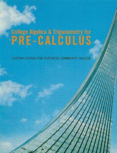 College Algebra & Trigonometry for Pre -: Pearson Prentice Hall