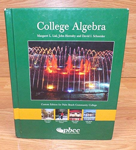 College Algebra (College Algebra: Custom Edition for: Margaret Lial