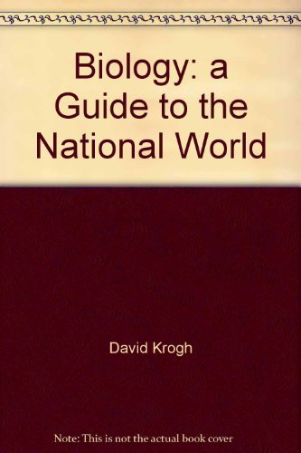 Biology: a Guide to the National World: David Krogh