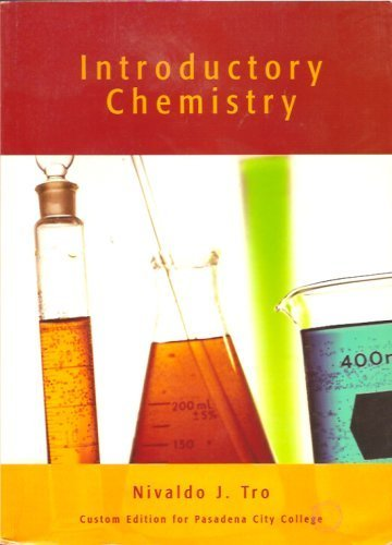 Introductory Chemistry: Second Edition, Custom for Pasadena: Nivaldo J. Tro