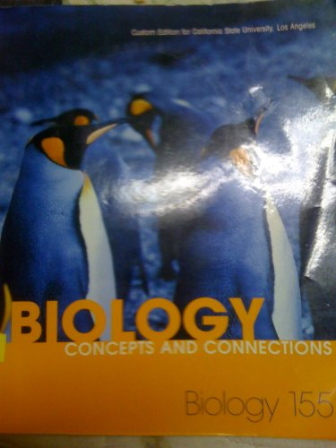 BIOLOGY:Concepts and Connections (5th, CUSTOM EDITION FOR CALIFORNIA STATE UNIVERSITY, LOS ANGELES,...