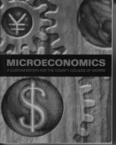 9780536969774: Microeconomics (A Cusgtom Edition For The County College of Morris)