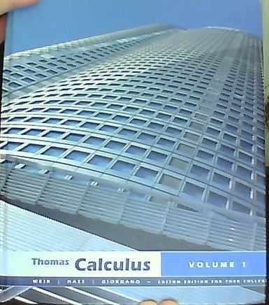 Thomas' Calculus [Volume 1] [Custom Edition for York College]: Thomas, Jr., George B.; Weir, ...