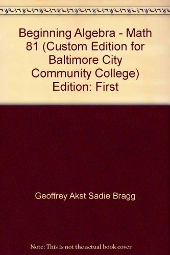 9780536974013: Beginning Algebra Math 81 (Custom Edition for Baltimore City Community College)