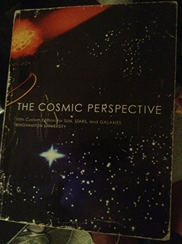 9780536982339: The Cosmic Perspective: Custom Edition for Binghamton University (Custom edition for Sun, Stars, and Galaxies)