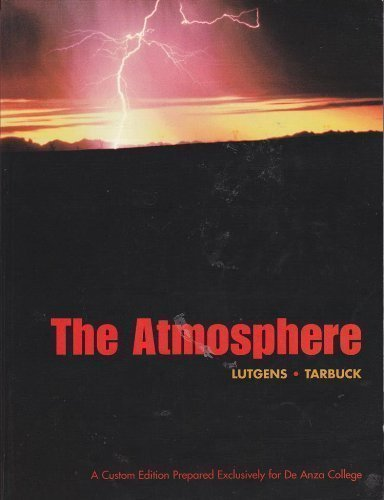 9780536987570: The Atmosphere (A Custom Edition Prepared Exclusively for De Anza College)