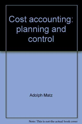 9780538018609: Cost accounting: Planning and control