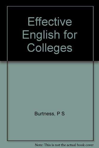 Effective English for Colleges - Txwb: Burtness, Paul S., Hulbert, Jack