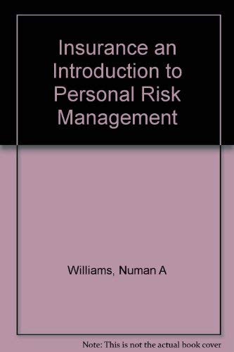 Insurance : An Introduction to Personal Risk: Numan A. Williams