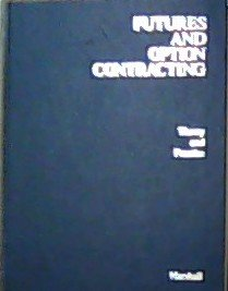 Futures and Option Contracting: Theory and Practice: John F. Marshall