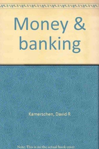 Money & banking: David R Kamerschen