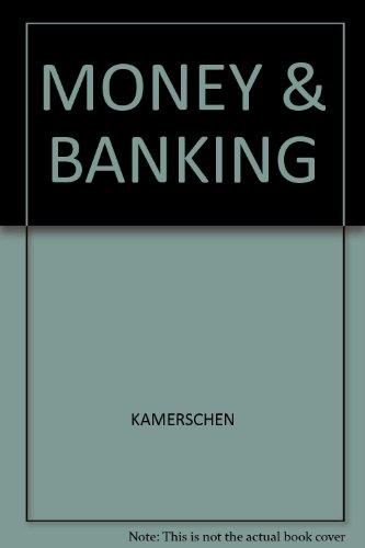 Money and Banking: David R. Kamerschen