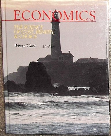 9780538082907: Economics: The Science of Cost, Benefit, & Choice/H29
