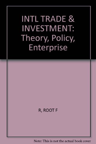 INTL TRADE & INVESTMENT: Theory, Policy, Enterprise