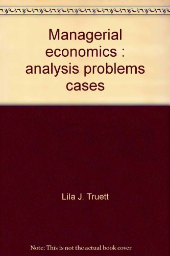 Managerial economics: Analysis, problems, cases: Truett, Lila J