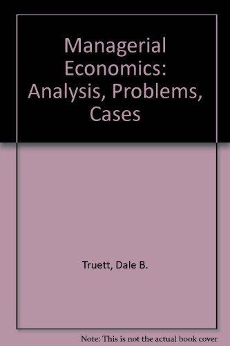 Managerial economics: Analysis, problems, cases: Lila J Truett